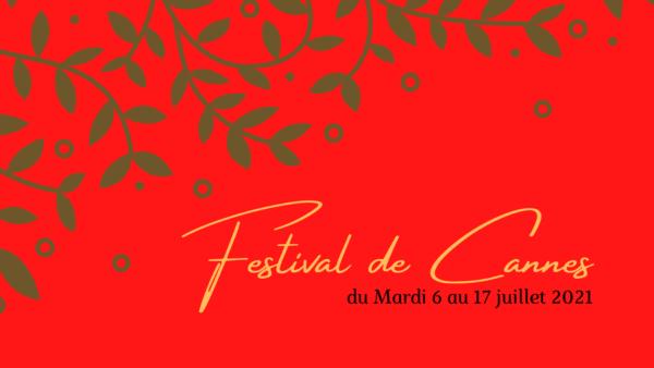 La date officiel de l'ouverture du Festival de Cannes 2021