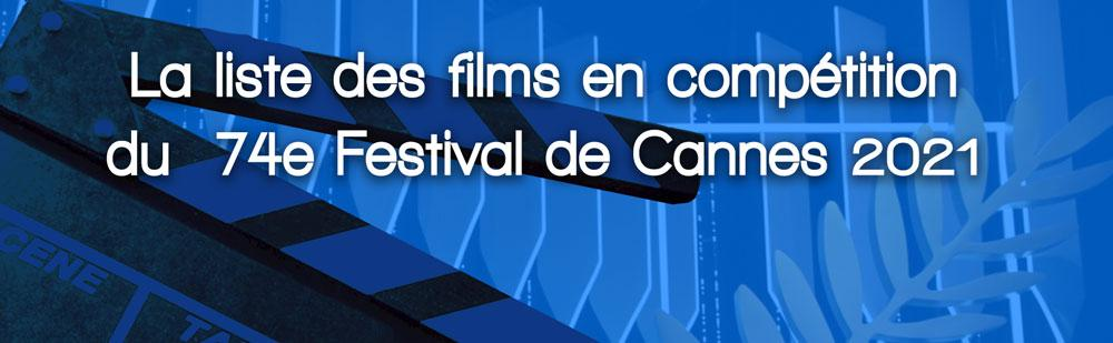 La liste des films en compétition du 74e Festival de Cannes 2021