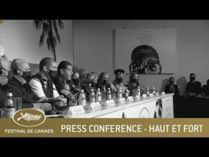 HAUT ET FORT – PRESS CONFERENCE – CANNES 2021 – EV