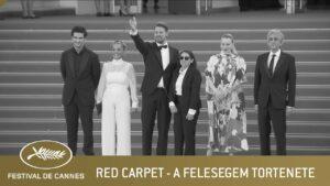 A FELESEGEM TORTENETE – RED CARPET – CANNES 2021 – EV