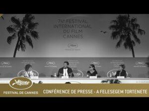 A FELESEGEM TORTENETE – CONFERENCE DE PRESSE – CANNES 2021 – VF