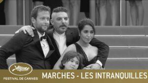 LES INTRANQUILLES – LES MARCHES – CANNES 2021 – VF