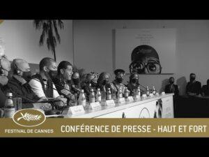 HAUT ET FORT – CONFERENCE DE PRESSE – CANNES 2021 – VF