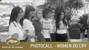 WOMEN DO CRY – PHOTOCALL – CANNES 2021 – EV
