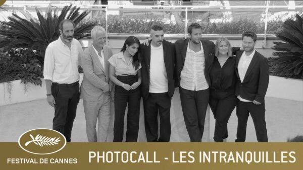 LES INTRANQUILLES – PHOTOCALL – CANNES 2021 – EV