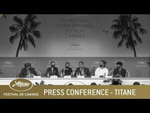 TITANE PRESS CONFERENCE – CANNES 2021 – EV