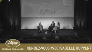 RENDEZ-VOUS AVEC ISABELLE HUPPERT – CANNES 2021 – VF